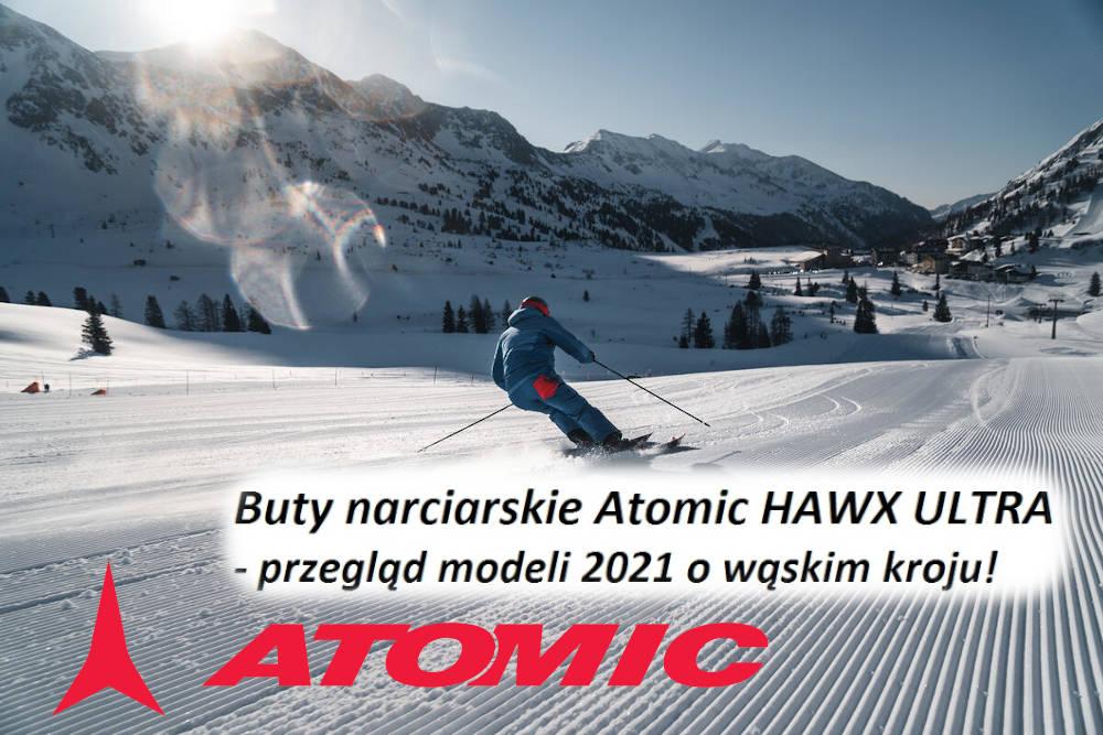 Buty narciarskie Atomic HAWX ULTRA - przegląd modeli 2021 o wąskim kroju