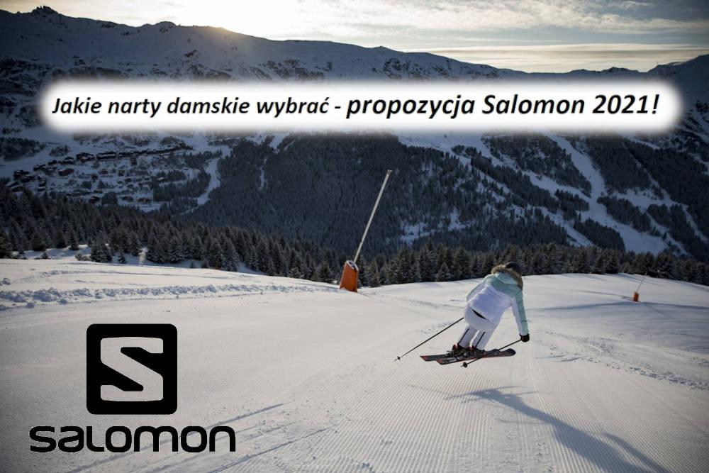 Jakie narty damskie wybrać - propozycja Salomon 2021