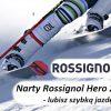 Narty Rossignol Hero 2021 - lubisz szybką jazdę
