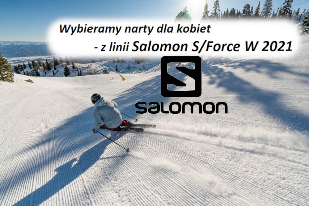 Wybieramy narty dla kobiet - z linii Salomon S/Force W 2021