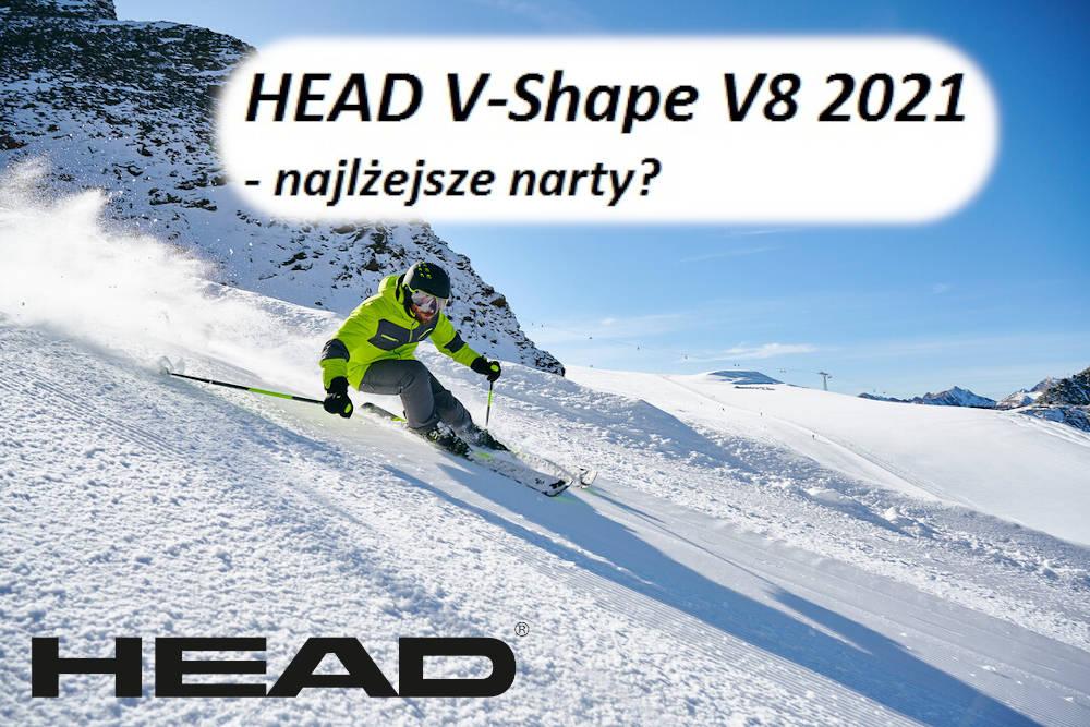 HEAD V-Shape V8 2021 - najlżejsze narty