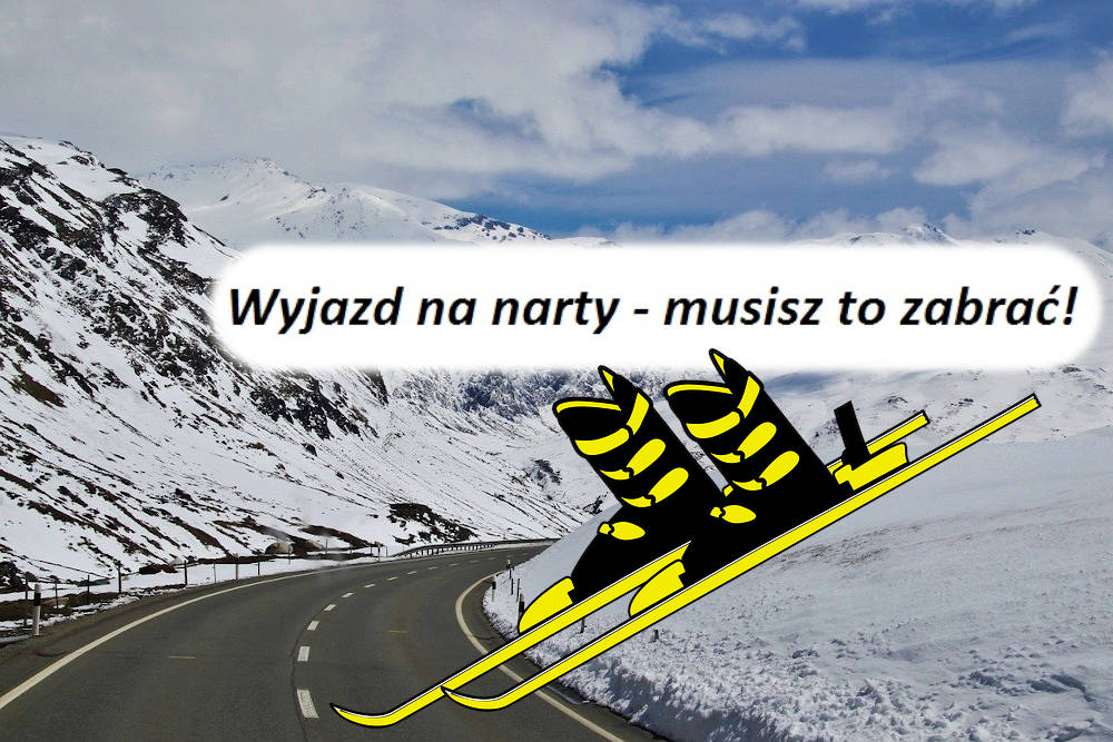 Wyjazd na narty - musisz to zabrać