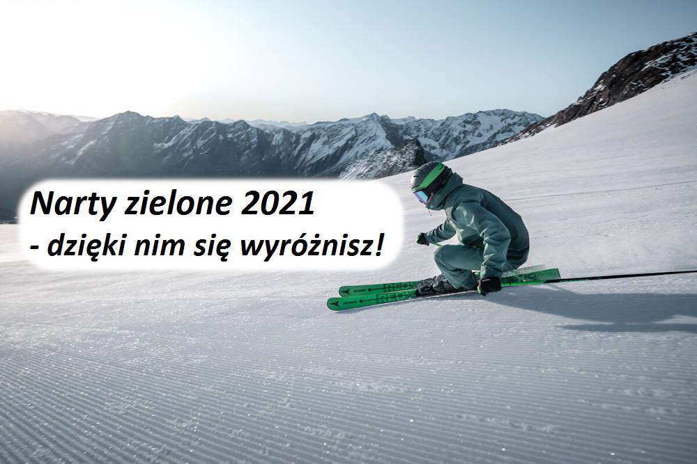 Narty zielone 2021 - dzięki nim się wyróżnisz
